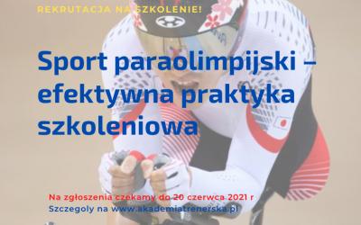 Zapraszamy trenerów kadr paraolimpijskich na szkolenie organizowane przez Akademię Trenerską