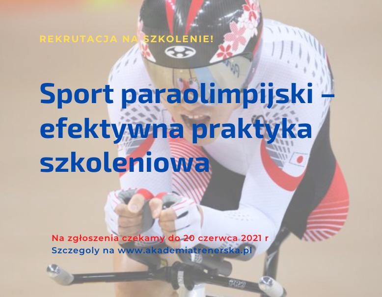 Zapraszamy trenerów kadr paraolimpijskich na szkolenie organizowane przez Akademię Trenerską 1 - Start Poznań